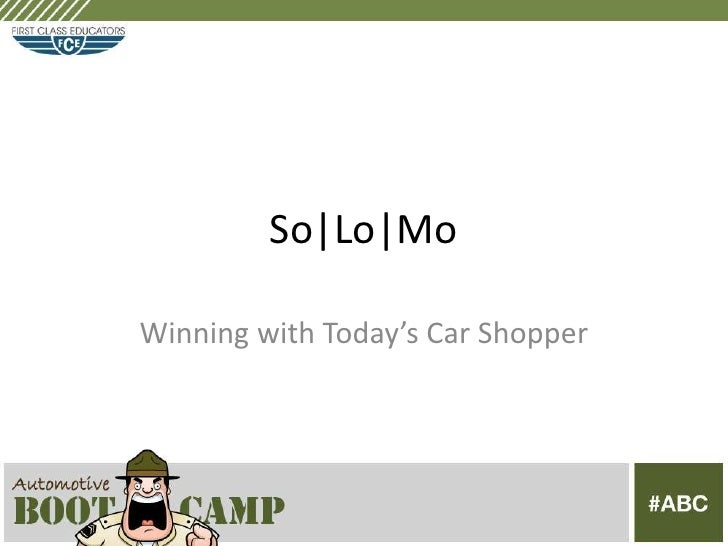 So|Lo|Mo: Winning With Today's Car Shopper