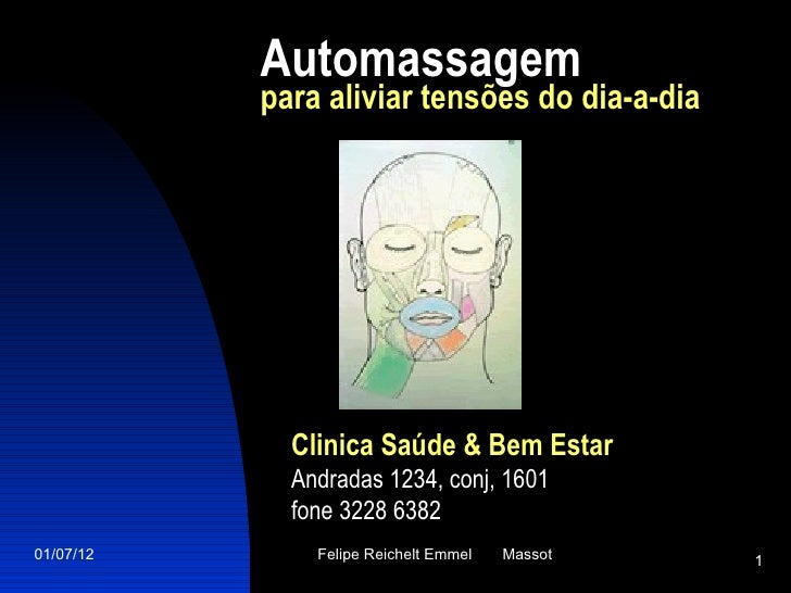 Automassagem           para aliviar tensões do dia-a-dia             Clinica Saúde & Bem Estar             Andradas 1234, ...