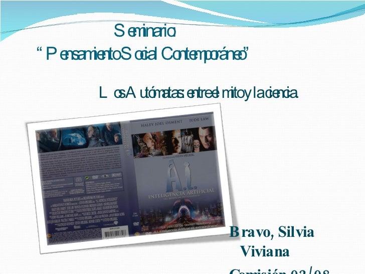 """Seminario: """"Pensamiento Social Contemporáneo"""" <ul><li>Bravo, Silvia Viviana </li></ul><ul><li>Comisión 02/08 </li></ul>Los..."""