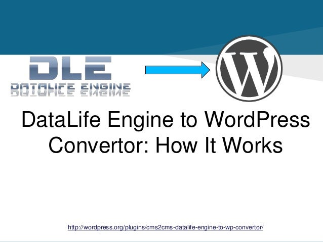 DataLife Engine to WordPress Convertor: How It Works http://wordpress.org/plugins/cms2cms-datalife-engine-to-wp-convertor/