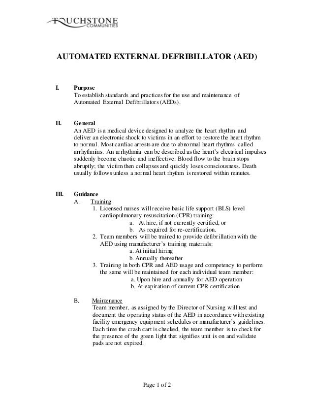Page 1 of 2 AUTOMATED EXTERNAL DEFRIBILLATOR (AED) I. Purpose To establish standards and practices for the use and mainten...
