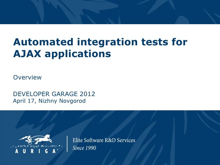 Automated integration tests for ajax applications (с. карпушин, auriga)