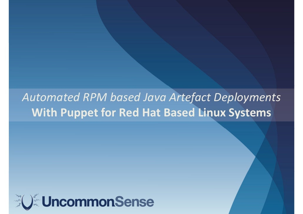 Automated RPM based Java Artefact Deployments With Puppet for Red Hat Based Linux Systems