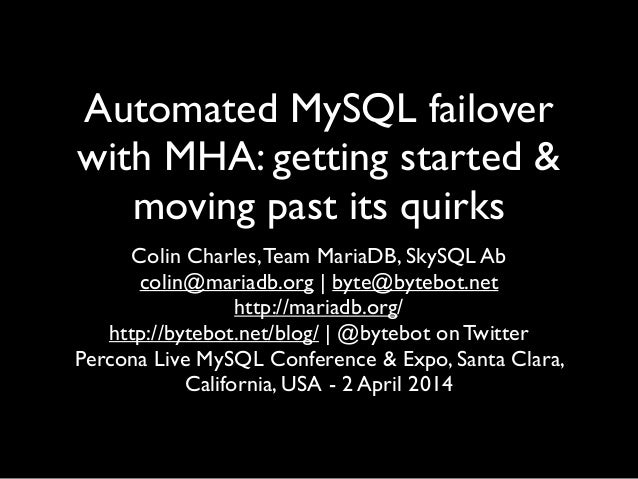 Automated MySQL failover with MHA: Getting started & moving past its quirks