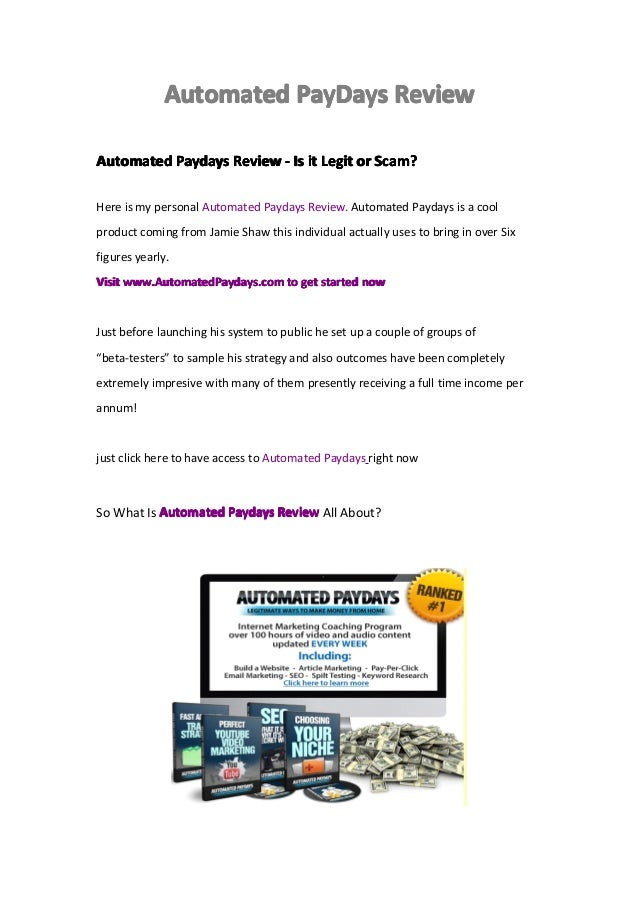 Automated paydays real or fake