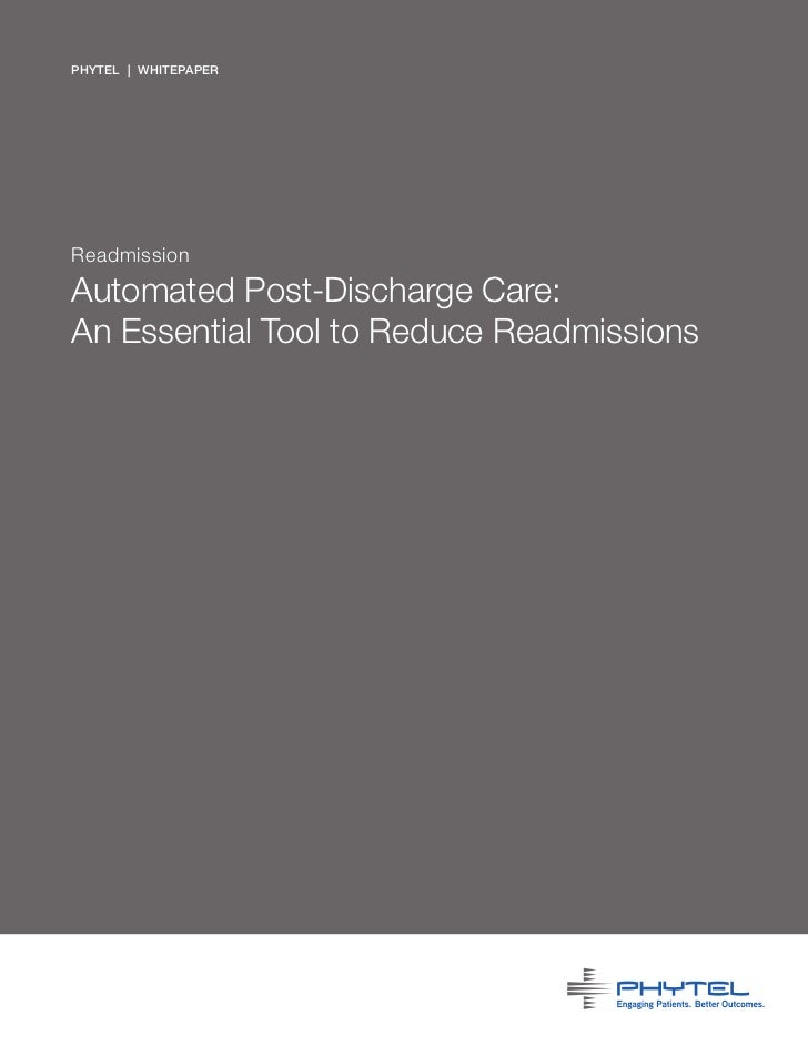 phytel | whitepaperReadmissionAutomated Post-Discharge Care:An Essential Tool to Reduce Readmissions