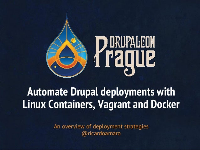 Automate drupal deployments with linux containers, docker and vagrant