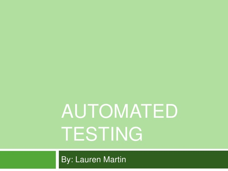 Automated Testing<br />By: Lauren Martin<br />