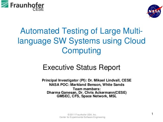 CESE Automated Testing of Large Multi-language SW Systems using Cloud           Computing       Executive Status Report   ...