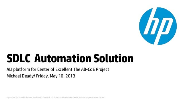 SDLC Automation Solution ALI platform for Center of Excellent The AlI-CoE Project Michael Deady/ Friday, May 10, 2013  © C...