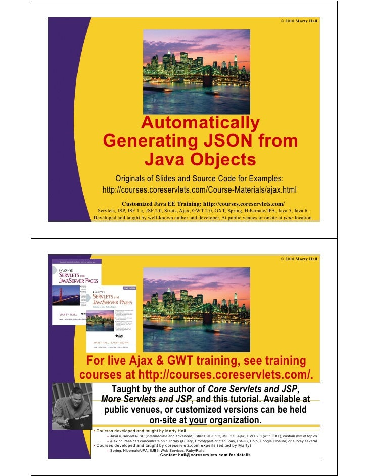 © 2010 Marty Hall         Automatically      Generating JSON from          Java Objects          Originals of Slides and S...