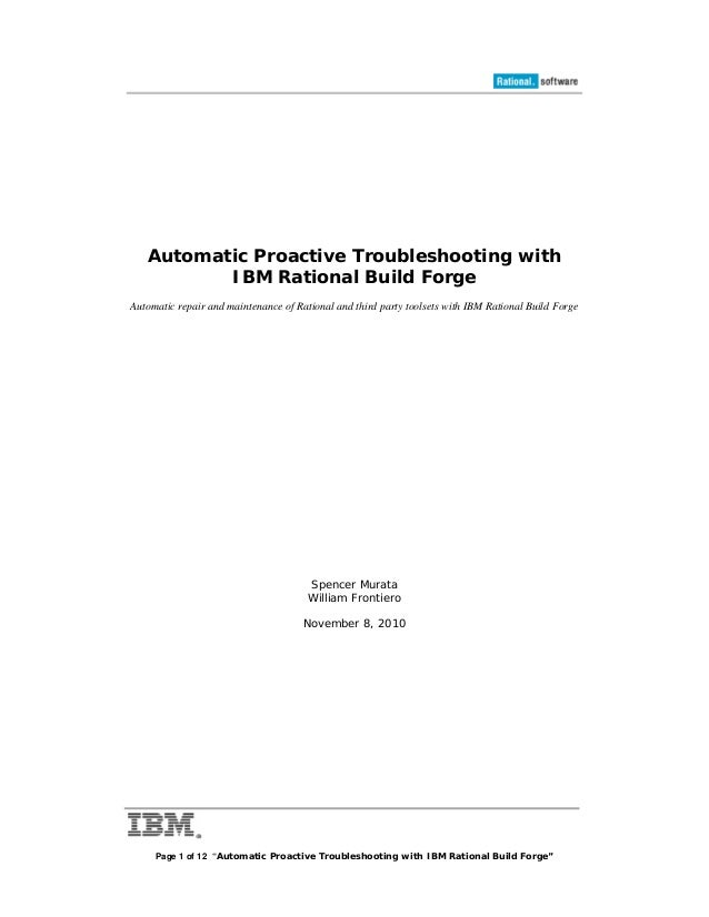 """Page 1 of 12 """"Automatic Proactive Troubleshooting with IBM Rational Build Forge"""" Automatic Proactive Troubleshooting with ..."""
