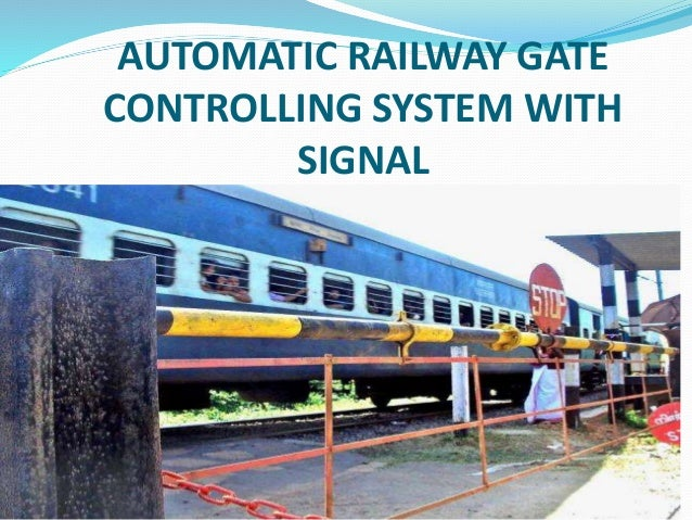 automatic railway gate control The objective of this paper is to provide an automatic railway gate at a level crossing replacing the gates operated by the gatekeeper the system reduces the time for wh.