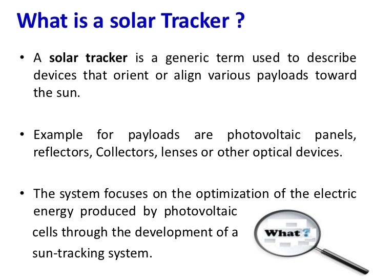 proposed sun tracking system Sunlight by detecting change in light intensity through light sensors hardware testing of the proposed system is done for checking the system ability to track and follow the sunlight in an efficient way dual axis solar tracking system superiority over single axis solar tracking and fixed pv system is also presented.