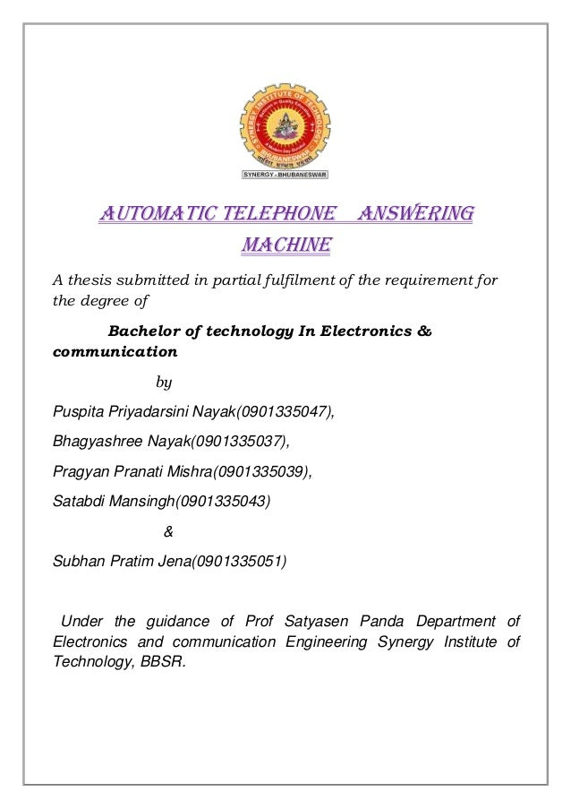 Automatic telephone answering                  machineA thesis submitted in partial fulfilment of the requirement forthe d...