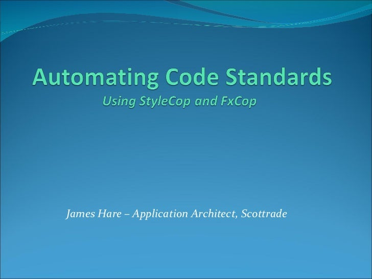 Automating C# Coding Standards using StyleCop and FxCop