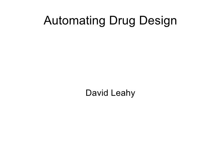 Automating Drug Design Nov 13th 2009 97