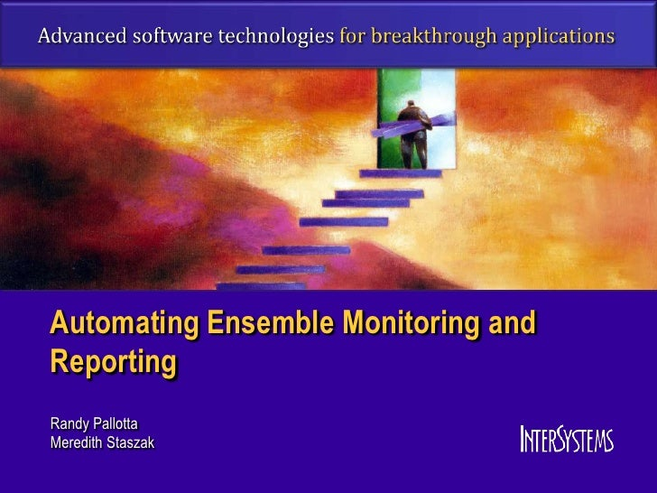 Automating Ensemble Monitoring andReportingRandy PallottaMeredith Staszak