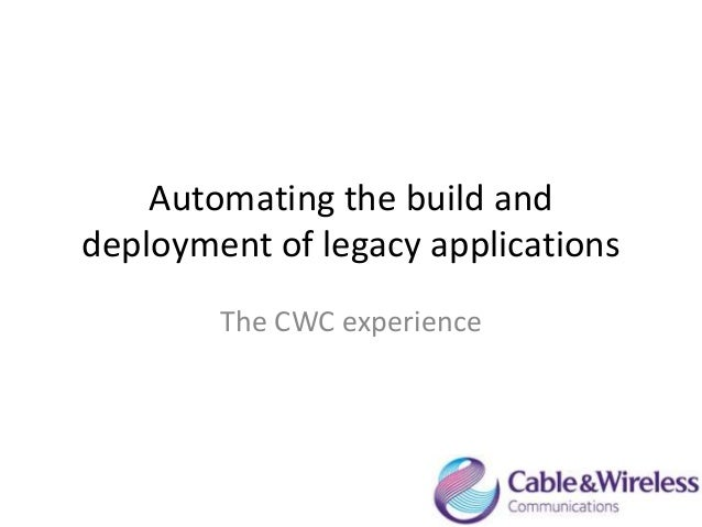 Automating the build and deployment of legacy applications