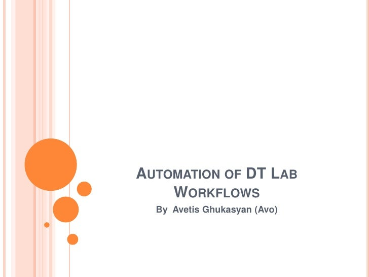 AUTOMATION OF DT LAB    WORKFLOWS  By Avetis Ghukasyan (Avo)