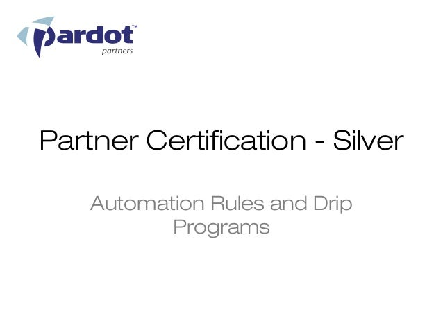 Partner Certification - Silver    Automation Rules and Drip           Programs