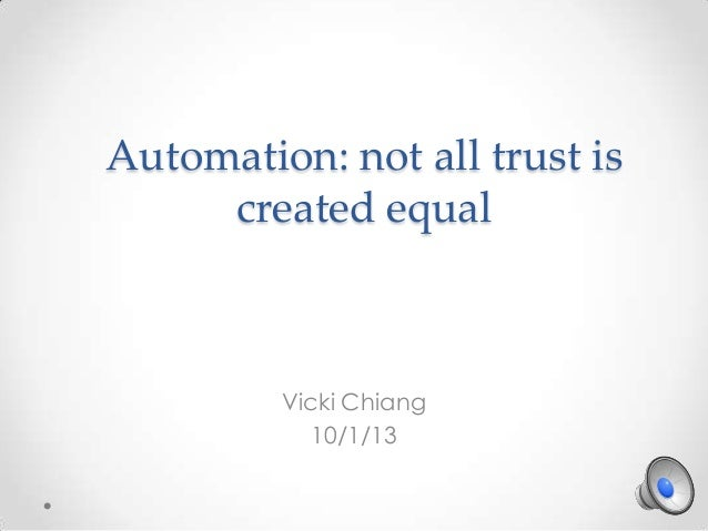 Automation: not all trust is created equal Vicki Chiang 10/1/13