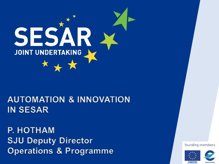 Automation & Innovation in sesar by Peter Hotham