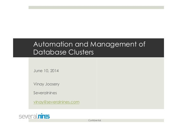 Confidential Automation and Management of Database Clusters June 10, 2014 Vinay Joosery Severalnines vinay@severalnines.com