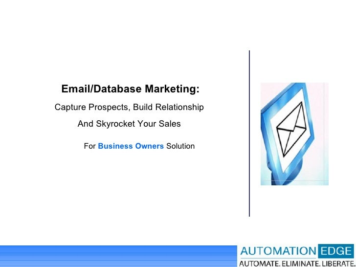 Email/Database Marketing: Capture Prospects, Build Relationship  And Skyrocket Your Sales  For  Business Owners  Solution