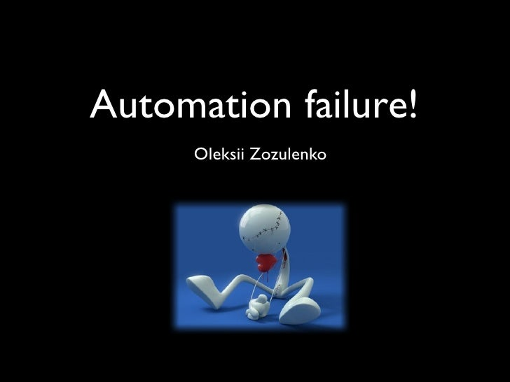 Automation failure
