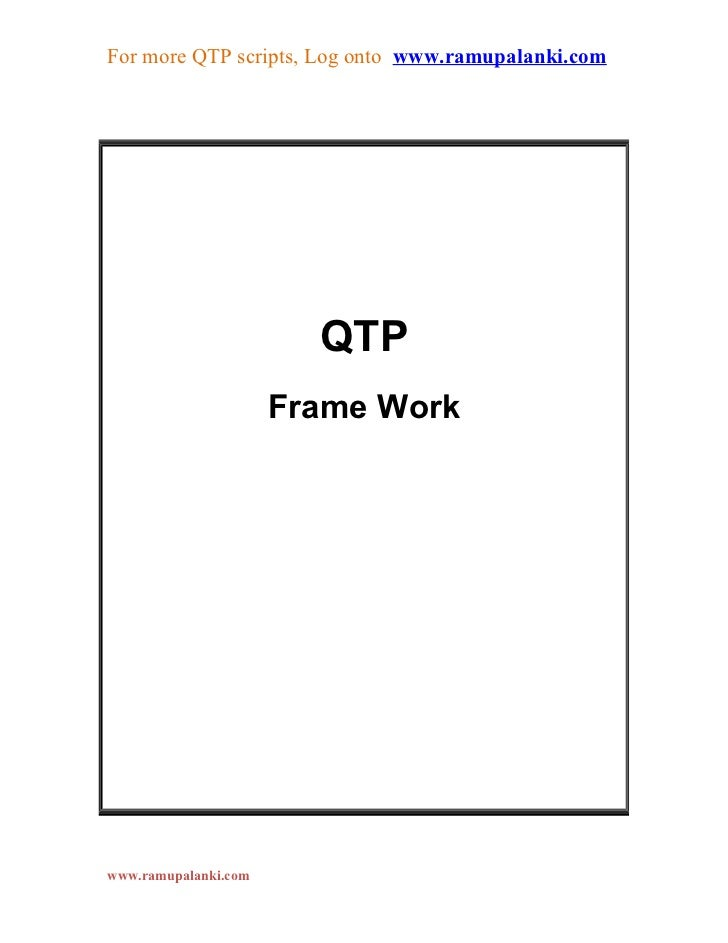 For more QTP scripts, Log onto www.ramupalanki.com                        QTP                      Frame Workwww.ramupalan...
