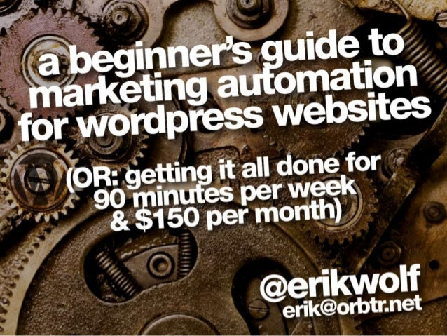 Marketing Automation for WordPress Guide: How Small Business Can Get it Done for 90 Mins/Week, $150/Month