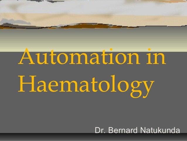 Automation in haematology   bernard