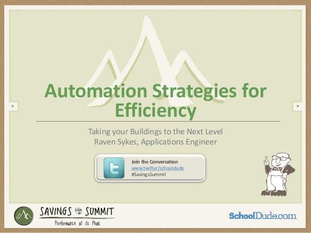 Automation Strategies For Efficiency - California Savings Summit 2013