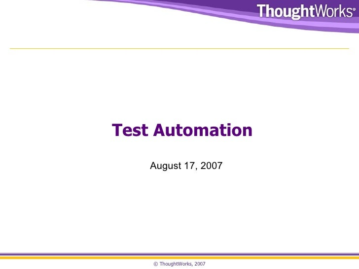 Test Automation August 17, 2007