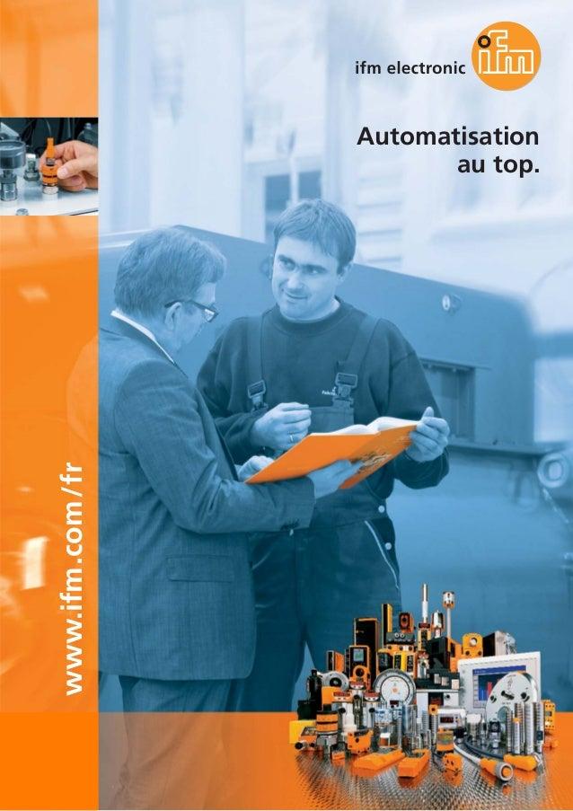 www.ifm.com/fr Automatisation au top.