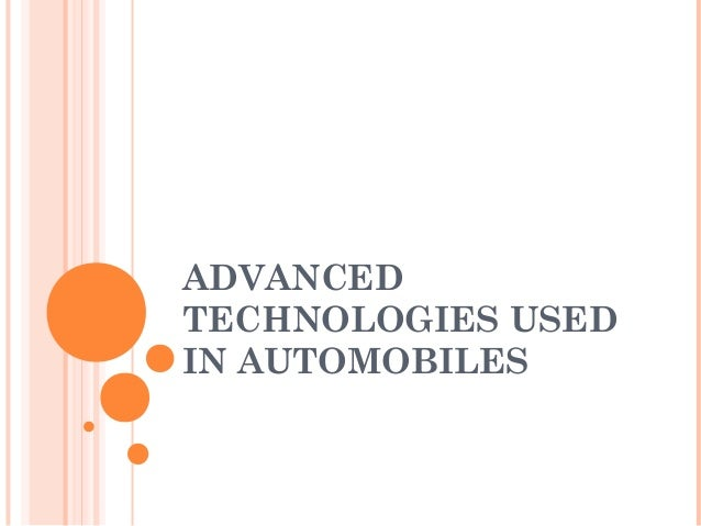 ADVANCEDTECHNOLOGIES USEDIN AUTOMOBILES