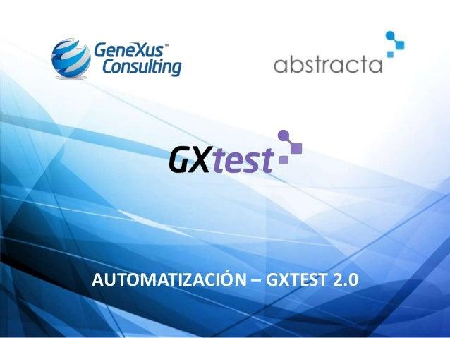 Automatización GXtest - experiencias de uso