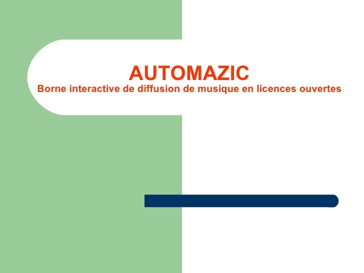 AUTOMAZIC Borne interactive de diffusion de musique en licences ouvertes