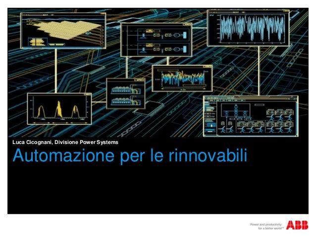 Luca Cicognani, Divisione Power SystemsAutomazione per le rinnovabili
