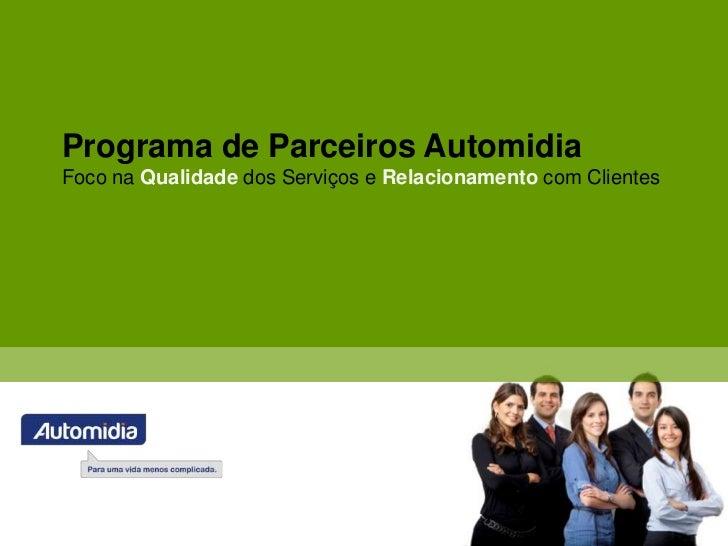 Programa de Parceiros AutomidiaFoco na Qualidade dos Serviços e Relacionamento com Clientes