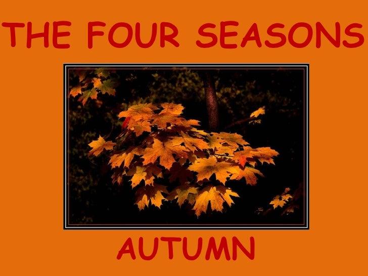 THE FOUR SEASONS AUTUMN