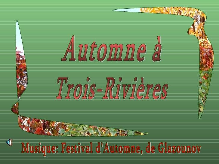 Automne à Trois-Rivières Musique: Festival d'Automne, de Glazounov