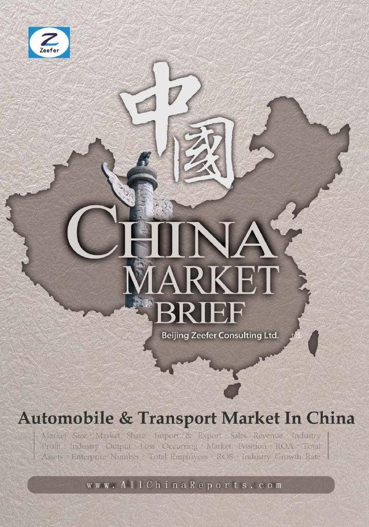 AUTOMOBILE &  TRANSPORTMARKET IN CHINA        Market Brief  Beijing Zeefer Consulting Ltd.          October 2011