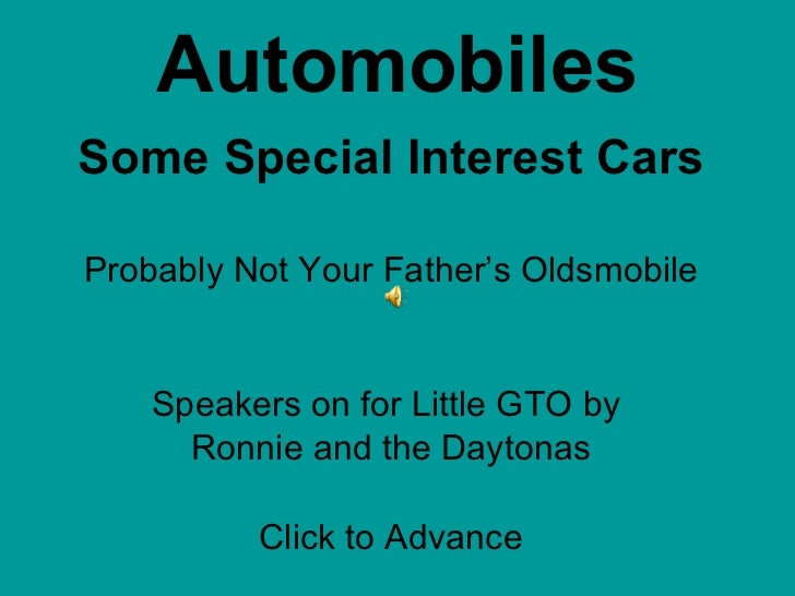 Automobiles Some Special Interest Cars Probably Not Your Father's Oldsmobile Speakers on for Little GTO by  Ronnie and the...