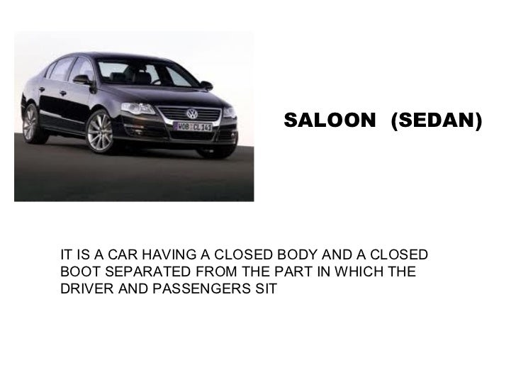 Saloon Car Type Saloon Sedan it is a Car