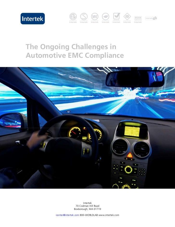 The Ongoing Challenges inAutomotive EMC Compliance                            Intertek                      70 Codman Hill...