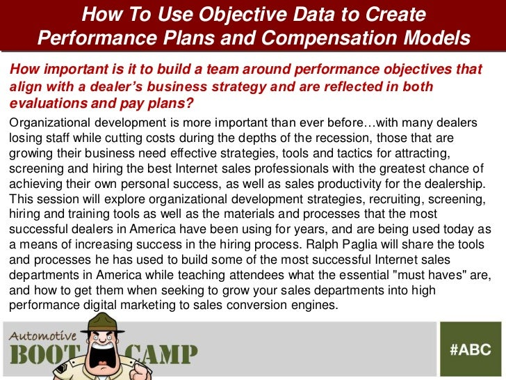 How To Use Objective Data to Create    Performance Plans and Compensation ModelsHow important is it to build a team around...