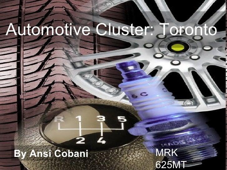 Automotive Cluster: Toronto   By Ansi Cobani MRK 625MT