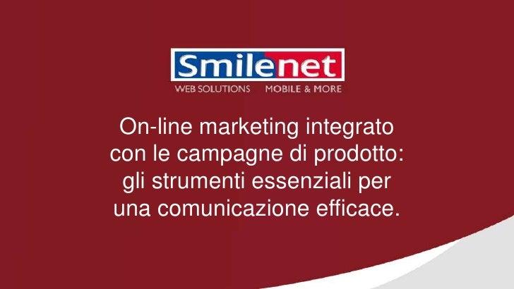 On-line marketing integratocon le campagne di prodotto: gli strumenti essenziali peruna comunicazione efficace.